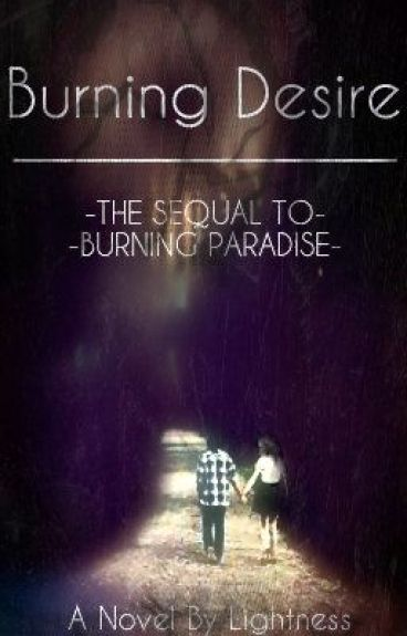 Burning Desire - Sequel to Burning Paradise by Lightness