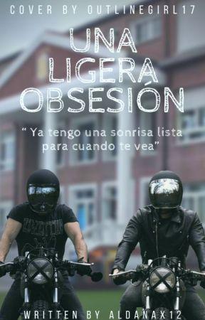 Una Ligera Obsesión by Aldanax12