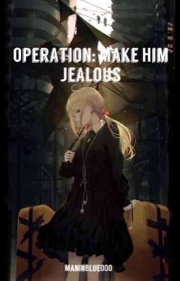 Operation: Make Him Jealous