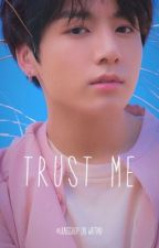 Trust Me//Jeon Jungkook [completata] by jungshop
