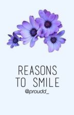 Reasons To Smile by cor-allie