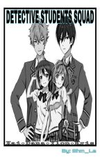 DETECTIVE STUDENT SQUAD [On-going] by Shm_Le