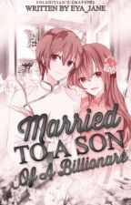 Married to the son of a billionaire by aidreamfiles