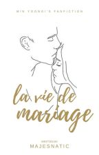 Vie de Mariage [MYG] by majesnatic