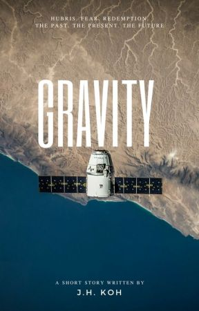 Gravity (Complete) by jiahaokoh