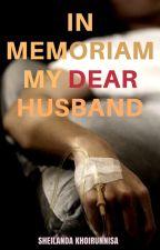 In MEMORIAM My Dear HUSBAND by SheilandaK