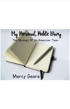 My Personal, Public Diary (The Musings of a Fourteen Year Old) by GEMeyer