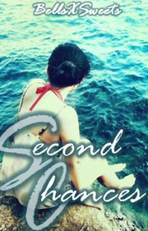 Second Chances by BellsxSweets