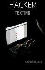 Hacker/Texting by Chimchim2833