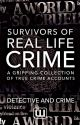 Detective & Crime: Survivors of Real Life Crime by crime