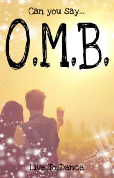 O.M.B. (A Justin Bieber Love Story)(First in the Our World Series) by Live_To_Dance