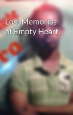 Lost Memories of Empty Heart by ShanStyles