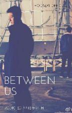 Between Us - Addicted Aftermath 1 by Hooseki