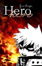 Hero |Bakugou Katsuki| by Kacchan_Hero
