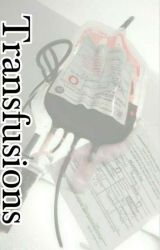Transfusions.  by H3LL4-_-W31RD
