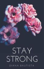 Stay Strong by LifesBeautyy