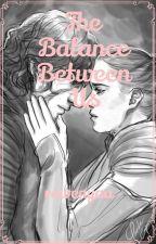The Balance Between Us - A Reylo  by rowenyaa
