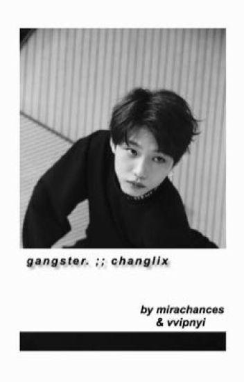 Gangster //changlix
