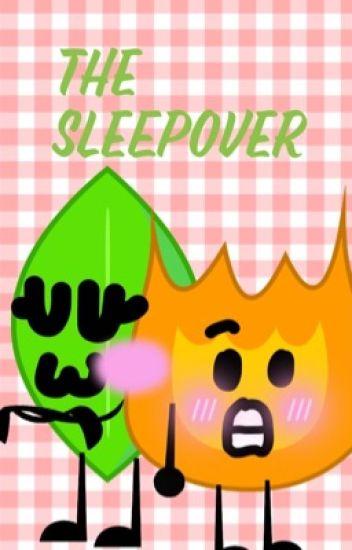 Firey x Leafy:the sleepover - TheOfficialFirey - Wattpad