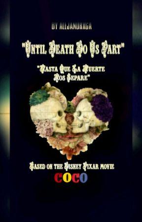 Hasta que la Muerte nos Separe #Coco #Pixar by AlejandrxCA