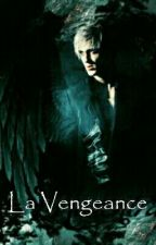 La Vengeance • DRAMIONE  by Lysces