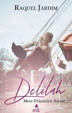 Delilah: Meu primeiro amor by raquelquintal