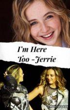 I'm here too?  by JerrieeLifee
