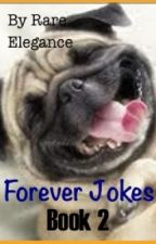 Forever Jokes Book 2 by RareElegance