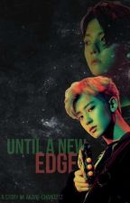 Until A New Edge by Akane-chan0212