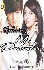 Unloving Mr. Pretender by BeautifulBltch