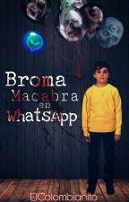 Broma Macabra En WhatsApp by ElColombianito