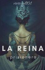 La Reina Prisionera by Vivir-al101