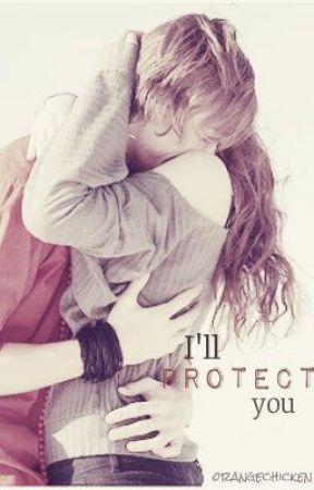 I'll Protect You (Original Version) by orangechicken