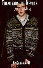 Enamorada de Neville Longbottom  by Chicasexy11
