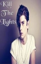 Kill The Lights [boyxboy] by SkeneKidz