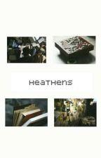 Heathens (Joshler) by JoshlerRutherford