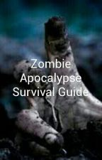 Zombie Apocalypse Survival Guide by TalishaAldridge