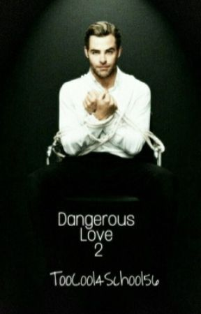 Dangerous Love 2 by TooCool4School56