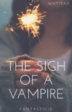 the sigh of a vampire by -Fantastic1D-