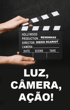 Luz, Câmera, Ação! by DiegoScariot