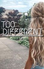 Too Different (In Finnish) -COMPLETED- by akatatti