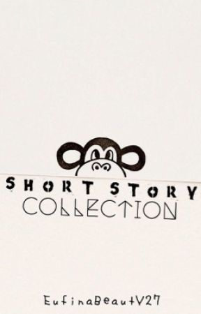 Short Story Collection by EufenaBeautY27-