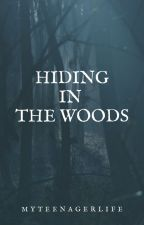 Hiding in the woods by myteenagerlife