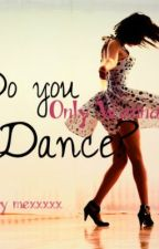 Do you only wanna dance?(ON HOLD) by mexxxxx