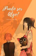 ¿Puedo ser algo? (Ayano X Osano) by Lady_moge