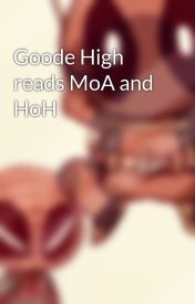 Goode High reads MoA and HoH by KMTomlinson
