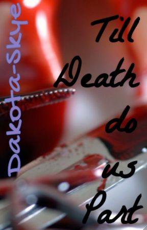 Till Death do us Part by LafaYEET384