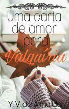 Uma Carta De Amor Para Valquíria by ManiaSurreal