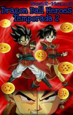 Dragon Ball Heroes Temporada 2 by Beat-Hero71