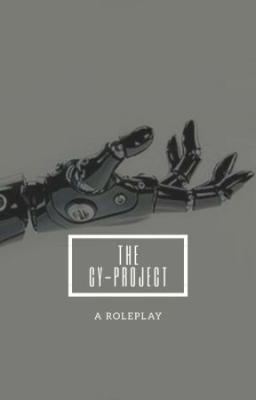 THE CY-PROJECT >Roleplay< CLOSED by hjp626